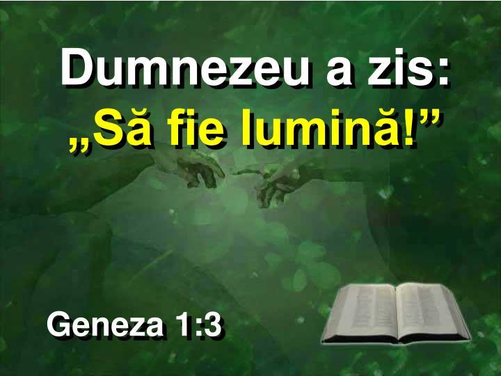 Dumnezeu a zis: