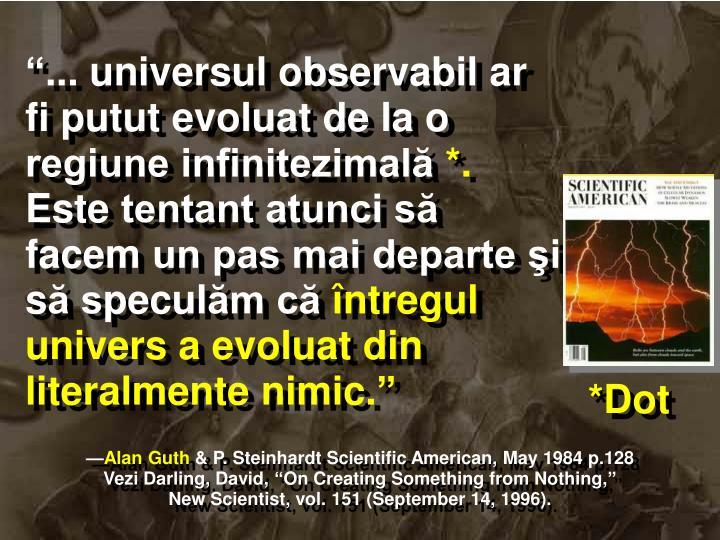 """""""... universul observabil ar fi putut evoluat de la o regiune infinitezimală"""
