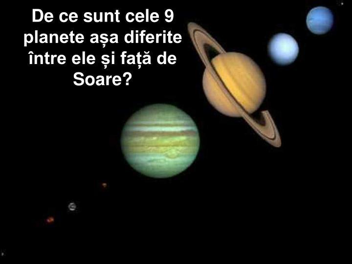 De ce sunt cele 9 planete așa diferite între ele și față de Soare