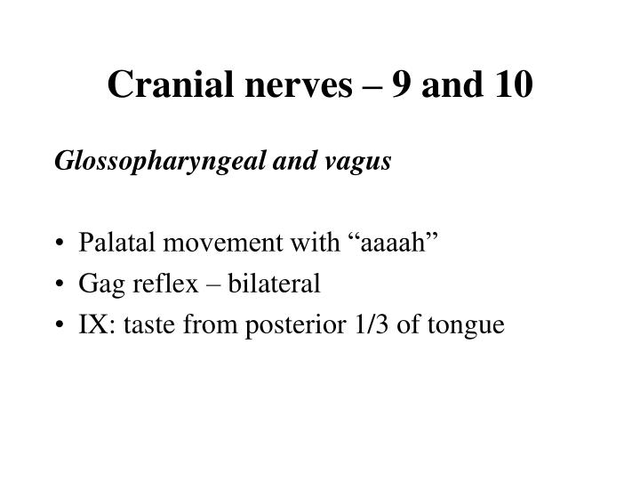 Cranial nerves – 9 and 10