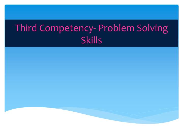Third competency problem solving skills