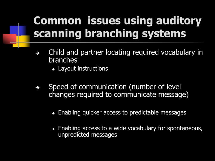 Common  issues using auditory scanning branching systems