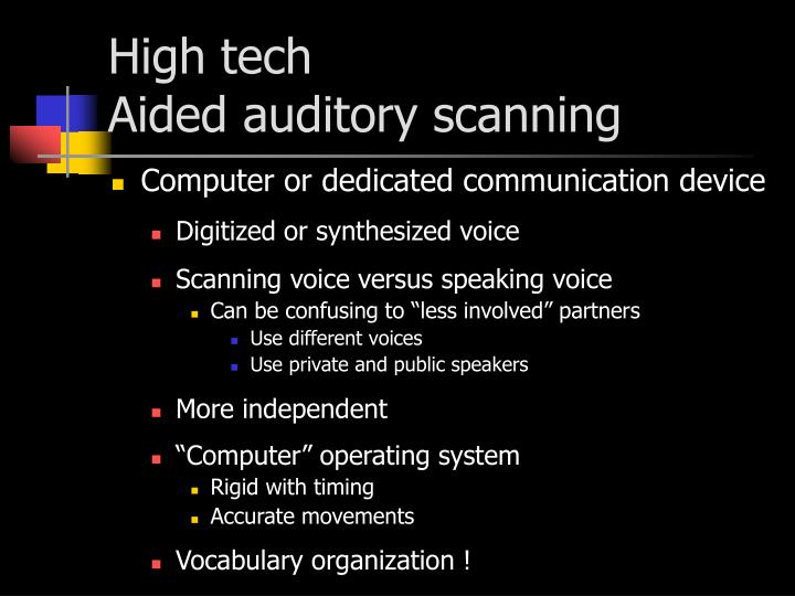 High tech aided auditory scanning