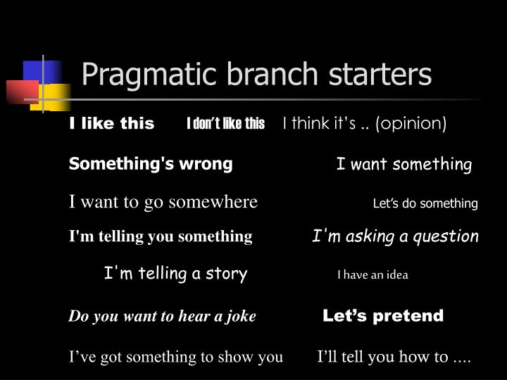Pragmatic branch starters
