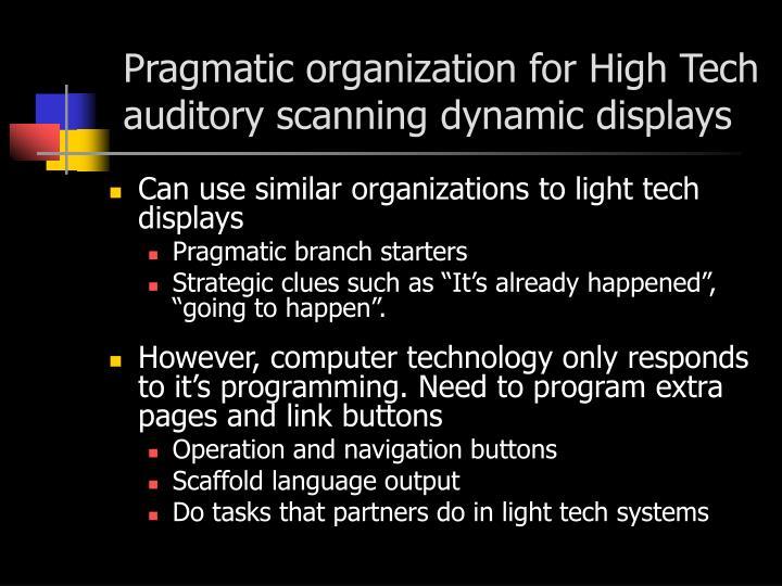 Pragmatic organization for High Tech auditory scanning dynamic displays