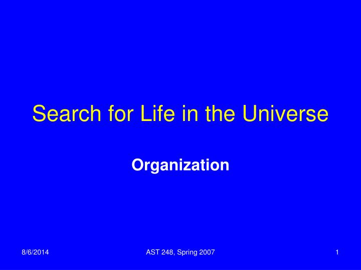 Search for Life in the Universe