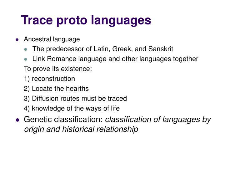 Trace proto languages