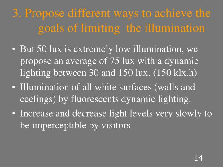 3. Propose different ways to achieve the