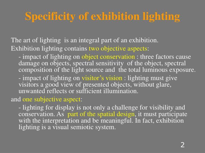 Specificity of exhibition lighting