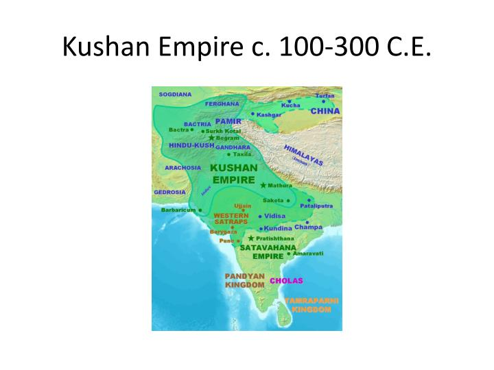 Kushan Empire c. 100-300 C.E.