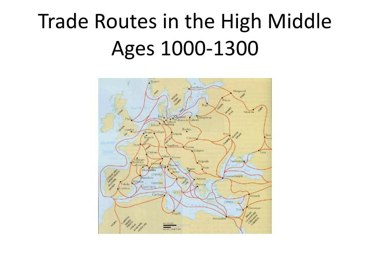 Trade Routes in the High Middle Ages 1000-1300