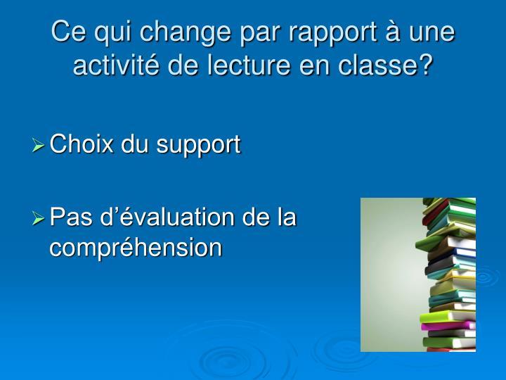 Ce qui change par rapport à une activité de lecture en classe?