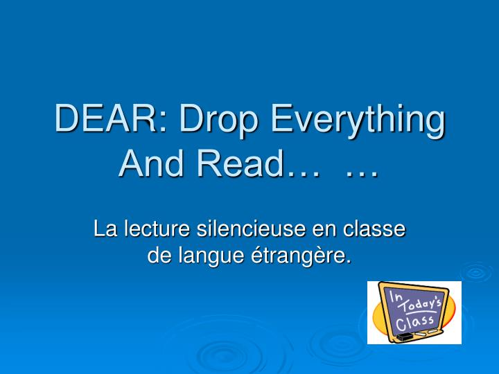 DEAR: Drop Everything And Read…  …