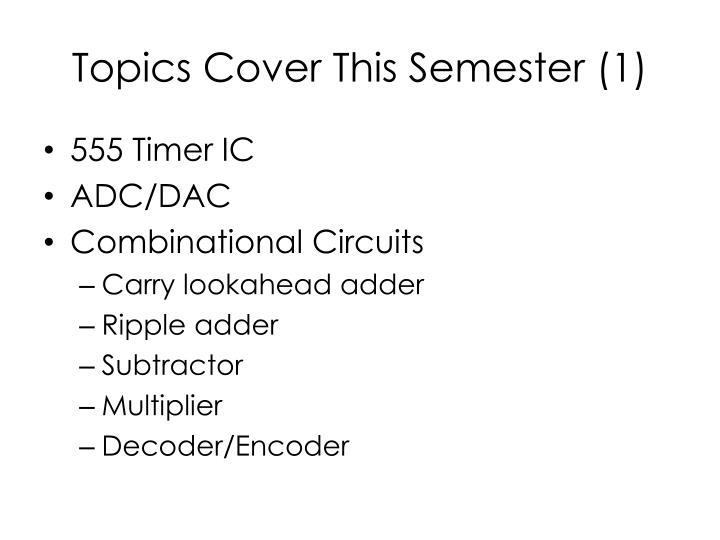 Topics cover this semester 1
