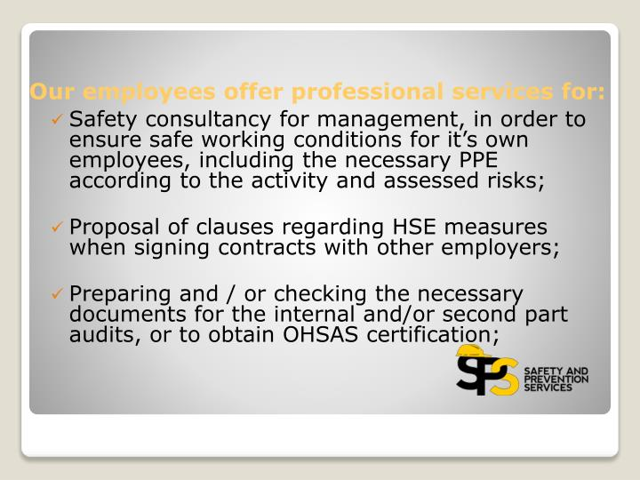 Safety consultancy for management, in order to ensure safe working conditions for it's own