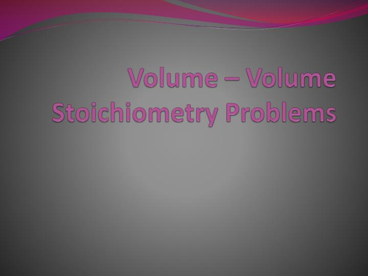 Volume volume stoichiometry problems