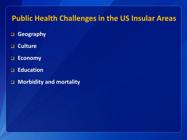 Public Health Challenges in the US Insular Areas