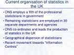 current organisation of statistics in the uk