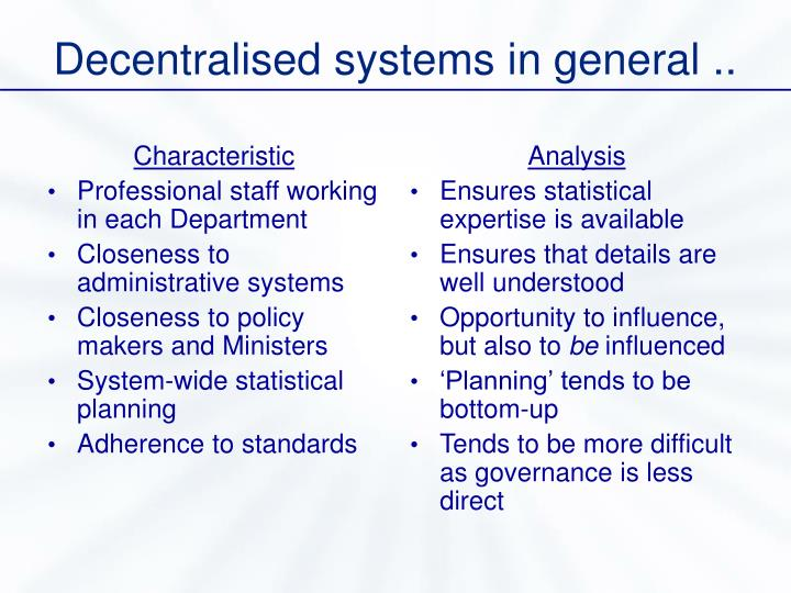 Decentralised systems in general ..