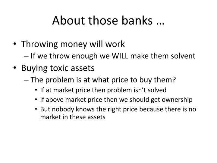 About those banks …