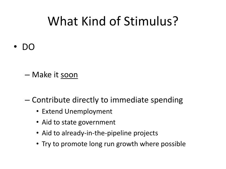 What Kind of Stimulus?