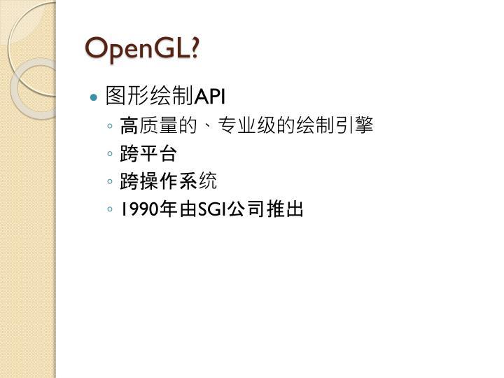 OpenGL?