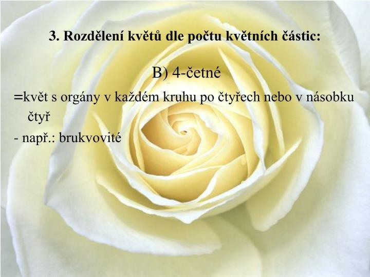 3. Rozdělení květů dle počtu květních částic: