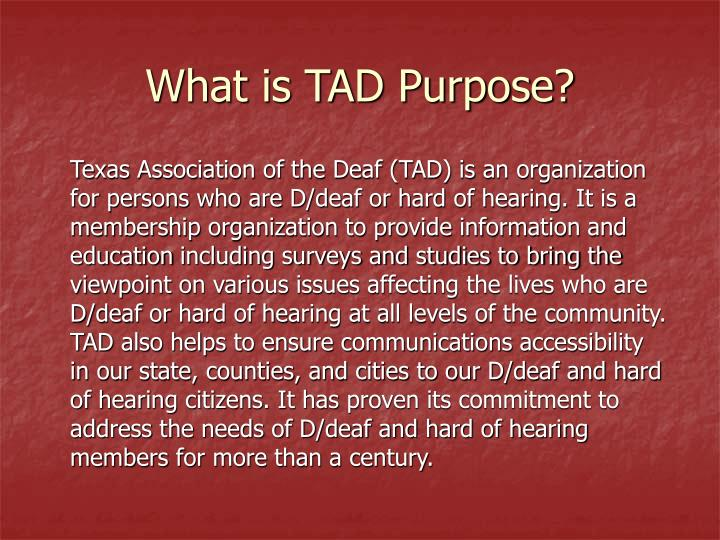 What is tad purpose