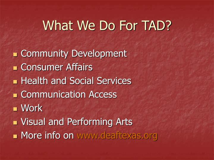 What We Do For TAD?