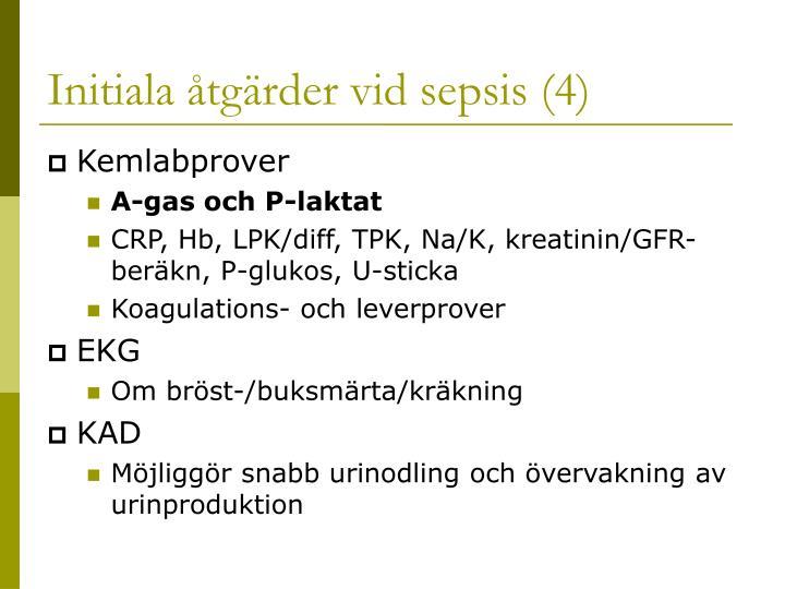 Initiala åtgärder vid sepsis (4)