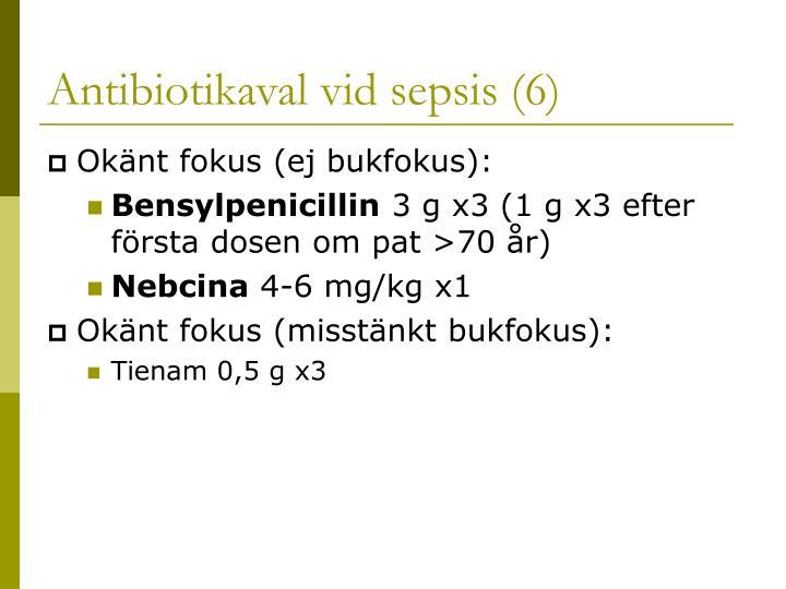 Antibiotikaval vid sepsis (6)
