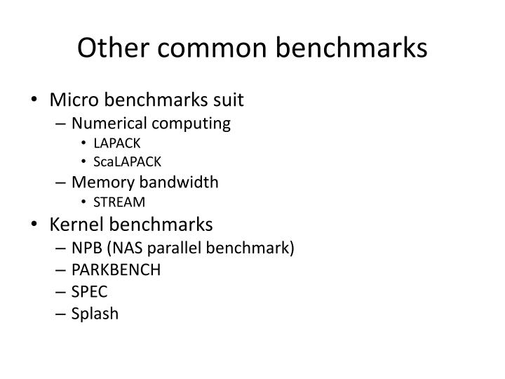 Other common benchmarks