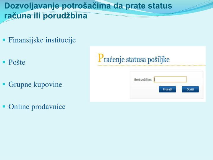 Dozvoljavanje potrošačima da prate status računa ili porudžbina