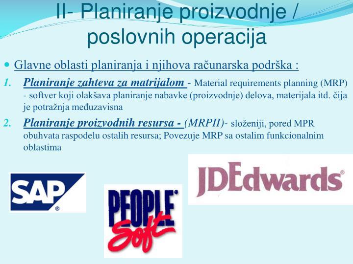 II- Planiranje proizvodnje / poslovnih operacija