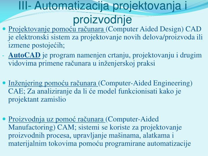 III- Automatizacija projektovanja i proizvodnje