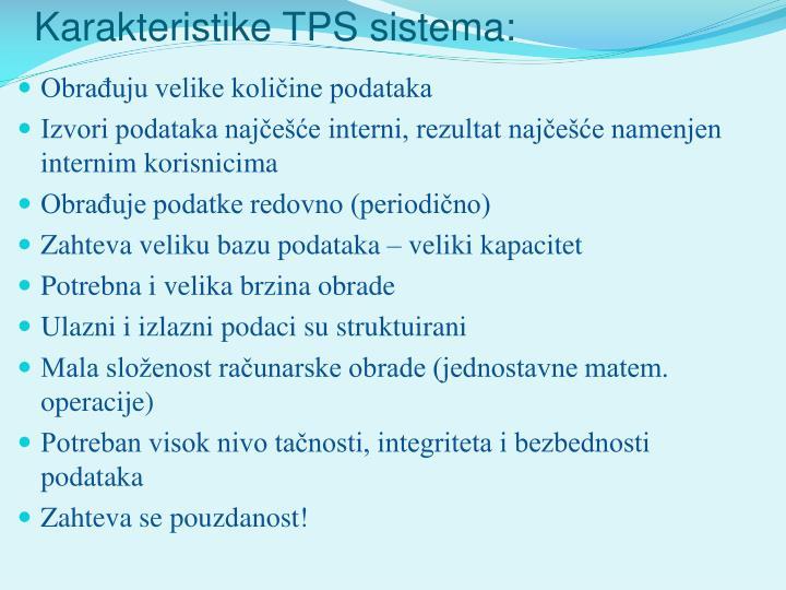 Karakteristike TPS sistema: