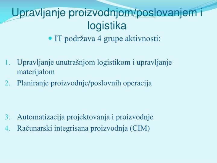Upravljanje proizvodnjom/poslovanjem i logistika