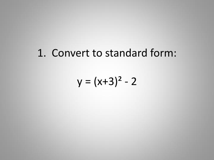 1 convert to standard form y x 3 2