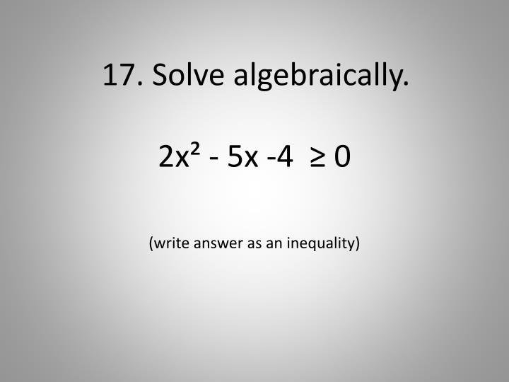 17. Solve algebraically.