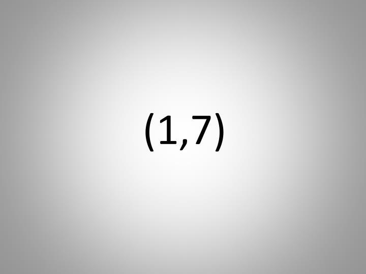 (1,7)