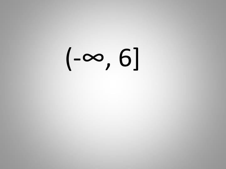 (-∞, 6]