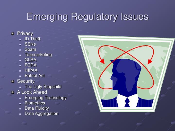 Emerging Regulatory Issues