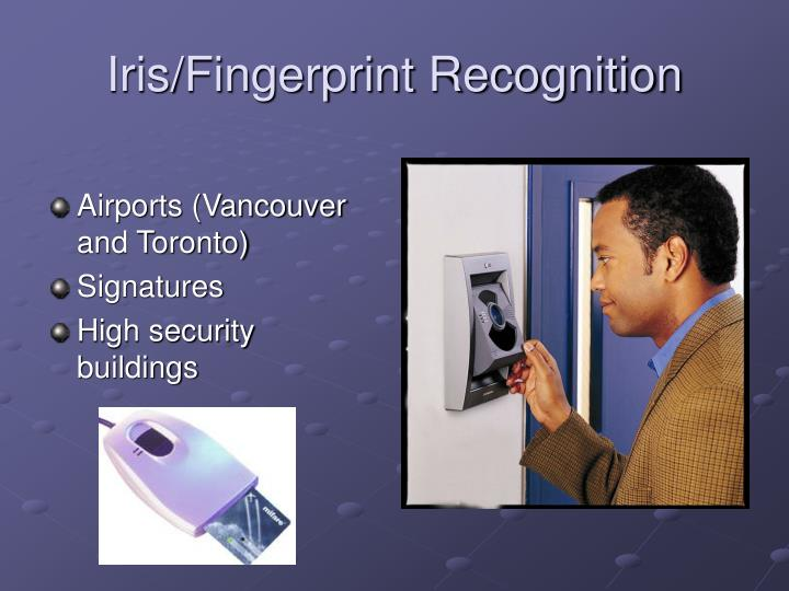 Iris/Fingerprint Recognition