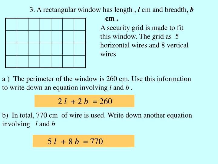 3. A rectangular window has length ,