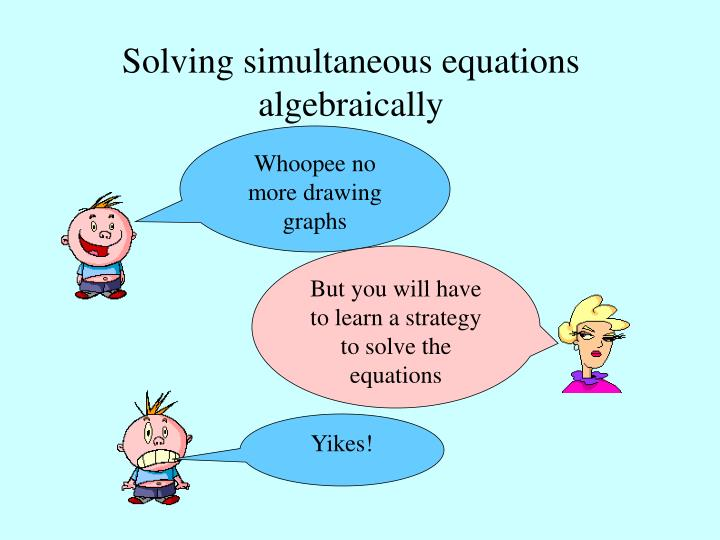 Solving simultaneous equations algebraically