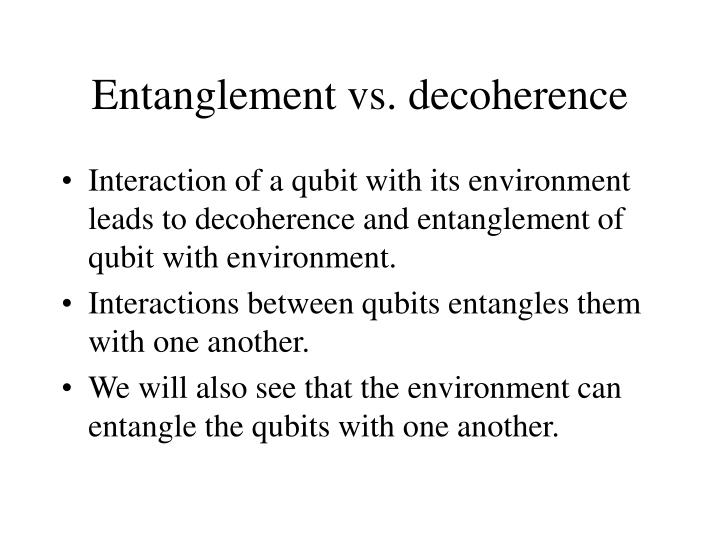 Entanglement vs. decoherence