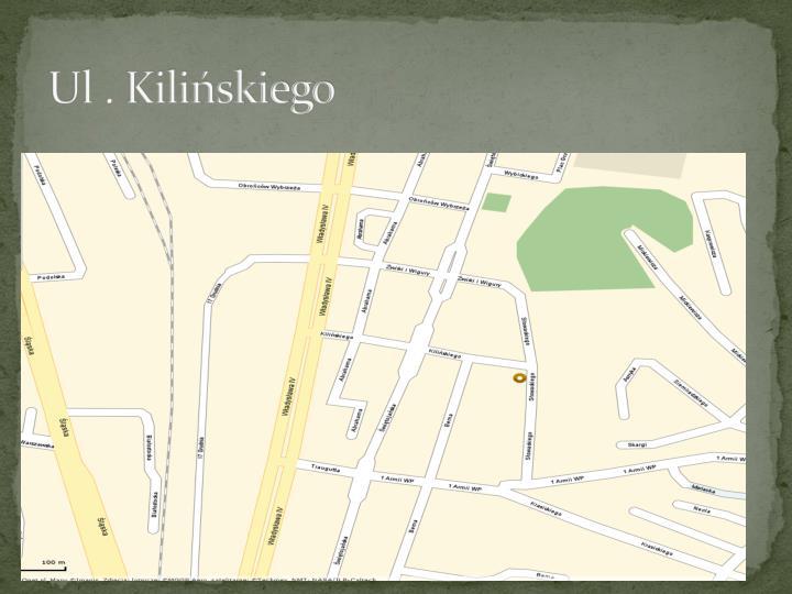 Ul . Kiliskiego