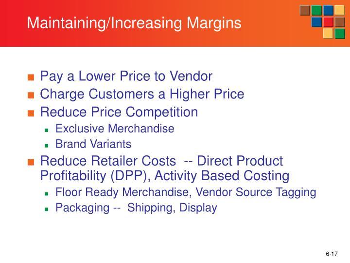 Maintaining/Increasing Margins