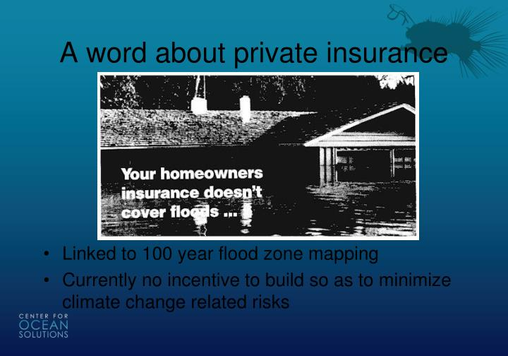 A word about private insurance