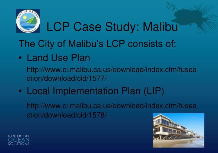 LCP Case Study: Malibu